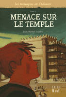 Les messagers de l'Alliance, Menace sur le Temple, Les messagers de l'Alliance - Tome 3