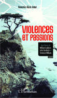 Violences et passions dans l'oeuvre de William Faulkner, John Steinbeck et Tennessee Williams, Essai