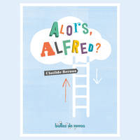 Alors, Alfred ?