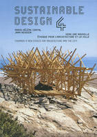 Sustainable design 4, Vers une nouvelle éthique pour l'architecture et la ville/Towards a new Ethics for Architecture and the City