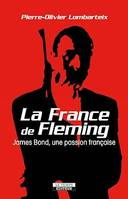 La France de Fleming. James Bond, une passion française