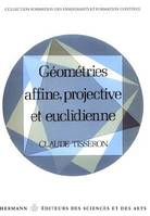 Géométries affine, projective et euclidéenne