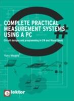 COMPLETE PRACTICAL MEASUREMENT SYSTEMS USING A PC - CIRCUIT DESIGNS AND PROGRAMMING IN C# AND VISUAL