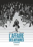 L'AFFAIRE DES AFFAIRES INTEGRA - AFFAIRE DES AFFAIRES (L') INTEGRALE - CLEARSTREAM - TOME 0 - AFFAIR