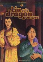 Liu, Liu et le dragon pourpre, Volume 2, Liu et le dragon pourpre