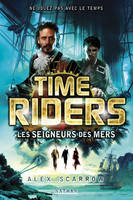 7, Time Riders - Tome 7, Les seigneurs des mers