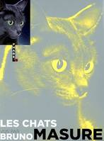 CHATS VU PAR BRUNO MASURE