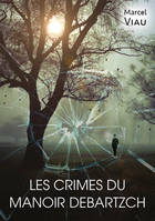 Les crimes du manoir Debartzch