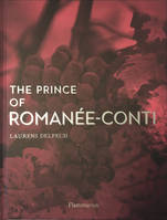 The Prince of Romanée-Conti  (Anglais)