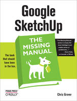 Google SketchUp: The Missing Manual, The Missing Manual