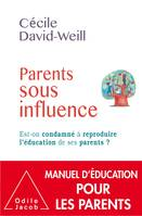 Parents sous influence, Est-on condamné à reproduire l'éducation de ses parents