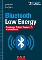 Bluetooth Low Energy - Projets pour Arduino, Raspberry Pi et smartphones, Projets pour Arduino, Raspberry Pi et smartphones
