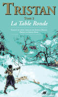 Tristan, tome 2, La Table Ronde