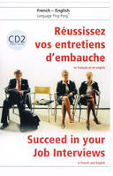 CD-Audio n°2 Réussissez vos entretiens d'embauche en français et en anglais, Succeed in your Job Interviews in French and English + CD 2