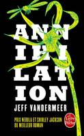 Annihilation (The Southern Trilogy, Tome 1)