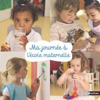 MA JOURNEE A L'ECOLE MATERNELLE - VOLUME 04