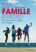 Ma famille d'abord !, une famille formidable en 7 étapes
