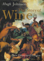 The Story of Wine (New illustrated Edition)