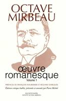 Oeuvre romanesque / Octave Mirbeau., Vol. 1, Oeuvre romanesque