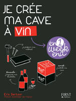 Je crée ma cave à vin, En 1 week-end