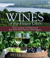Wines of the Finger Lakes (Anglais), Wines, Grapes & Wineries of New Yorks Most Dynamic Wine Region