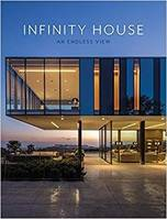 Infinity House An Endless View /anglais