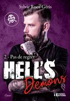 Pas de regrets, Hell's Demons, T2