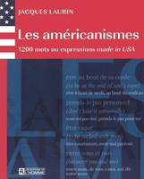 Les américanismes, 1200 mots ou expressions made in USA
