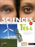 Sciences 1re ES-L 2011 - grand format, physique-chimie, SVT