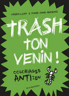 TRASH TON VENIN !. COLORIAGES ANTIZEN