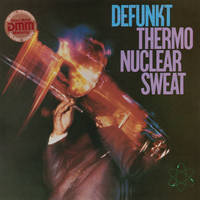 Thermonuclear Sweat * Defunkt