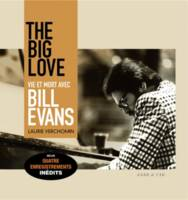 The big love, Vie et mort avec Bill Evans