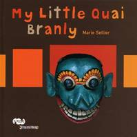 My little Quai Branly