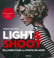 Light & shoot / éclairer pour la photo de mode, éclairer pour la photo de mode
