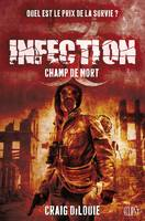 Infection, INFECTION T02 : CHAMP DE MORT, 2