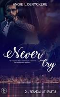 2, Never cry 2 : Scandal at Seatle, Scandal at seatle