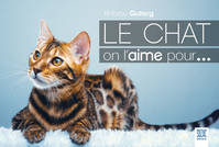 Le chat, on l'aime pour...