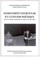 Marguerite Yourcenar et l'univers poétique, actes du colloque international de Tokyo, 9-12 septembre 2004