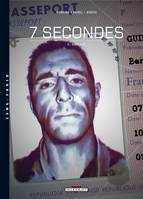 7 secondes., 4, 7 SECONDES T04 : GUILLOT