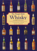 The Single Malt Whisky Companion, a connoisseur's guide