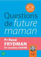 Questions de future maman, Livre audio 2CD Audio - Texte adapté