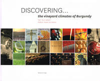 Discovering... the vineyard climates of Burgundy