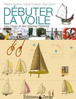 Débuter la voile / Optimist, Equipe, 420 : principes, mise au point et technique