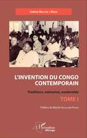 L'invention du Congo contemporain, Traditions, mémoires, modernités - Tome 1