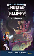FRIGIEL ET FLUFFY, LE CYCLE DES FARLANDS - TOME 2 LE DEVOREUR - VOLUME 06