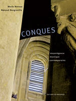 Conques, moyenâgeuse, mystique, contemporaine