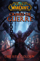 WORLD OF WARCRAFT : CRIME DE GUERRE