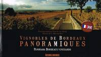 Vignobles de Bordeaux panoramiques - Parnorama Bordeaux Vineyards, Edition Bilingue (Français-Anglais) / French - English Edition