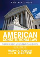 American Constitutional Law, Volume II, The Bill of Rights and Subsequent Amendments