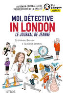 Moi, détective in London - Le journal de Jeanne - collection Tip Tongue - A1 introductif - 8/10 ans